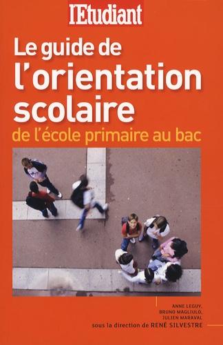Anne Leguy et Bruno Magliulo - Le guide de l'orientation scolaire - De l'école primaire au Bac.