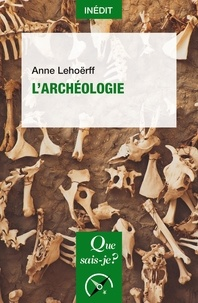 Anne Lehoërff - L'archéologie.