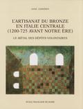 Anne Lehoërff - L'artisanat du bronze en Italie centrale (1200-725 avant notre ère) - Le métal des dépôts volontaires.