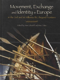 Anne Lehoërff et Marc Talon - Movement, Exchange an Identity in Europe in the 2nd and 1st Millennia BC - Beyond Frontiers.