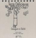 Anne Leloup et Olivier Morel - Terre délicieuse - Gauguin à Tahiti.
