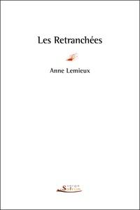 Anne Lemieux - Les retranchées.