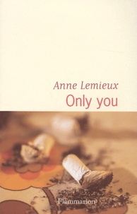 Anne Lemieux - Only you.