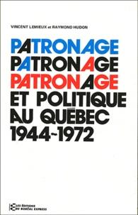Anne Lemieux - PATRONAGE ET POLITIQUE AU QUEBEC.