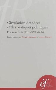 Anne Lemonde et Ilaria Taddei - Circulation des idées et des pratiques politiques - France et Italie (XIIIe-XVIe siècle).