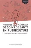 Anne Lenoir et Valérie Petit - Principes généraux de soins de santé en puériculture.