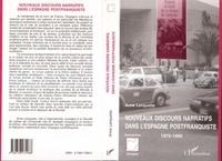 Anne Lenquette - Nouveaux discours narratifs dans l'Espagne postfranquiste , 1975-1995.