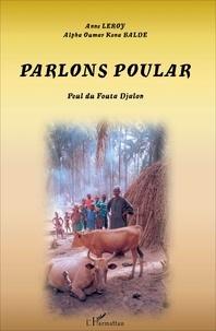 Téléchargement de livres complets Parlons poular  - Dialecte du Fouta Djalon (Litterature Francaise) DJVU PDF RTF