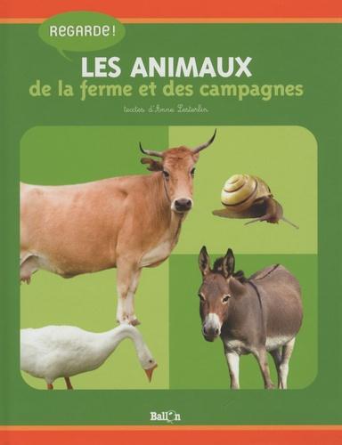 Anne Lesterlin - Regarde les animaux de la ferme et des campagnes.