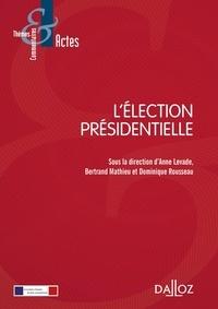 Anne Levade et Bertrand Mathieu - L'élection présidentielle.