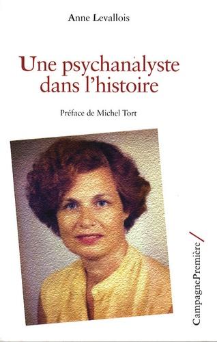 Anne Levallois - Une psychanalyste dans l'histoire.