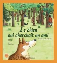 Anne Leviel - Le chien qui cherchait un ami. 1 CD audio