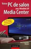 Anne Lhospitalier - Votre PC de salon avec Windows XP Media Center.