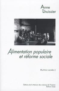 Anne Lhuissier - Alimentation populaire et réforme sociale - Les consommations ouvrières dans le second XIXe siècle.