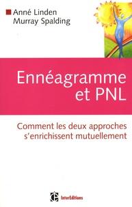 Anné Linden et Murray Spalding - Ennéagramme et PNL - Comment les deux approches s'enrichissent mutuellement.