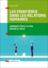 Les frontières dans les relations humaines- Comment être à la fois séparé et relié - Anné Linden | Showmesound.org
