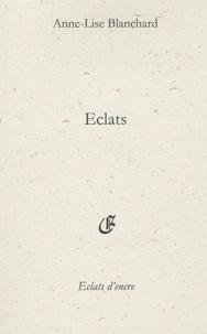 Anne-Lise Blanchard - Eclats.