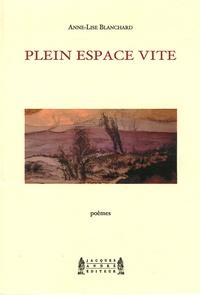 Anne-Lise Blanchard - Plein espace vite.