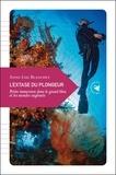 Anne-Lise Blanchet - L'extase du plongeur - Petite immersion dans le grand bleu et les mondes engloutis.
