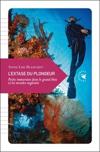 Lextase du plongeur - Petite immersion dans le grand bleu et les mondes engloutis.pdf