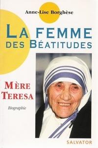Anne-Lise Borghèse - La femme des béatitudes - Mère Teresa.