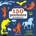 Anne-Lise Boutin - 150 pochoirs fantastiques.