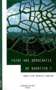 Anne-Lise Humain-Lamoure - Faire une démocratie de quartier ?.