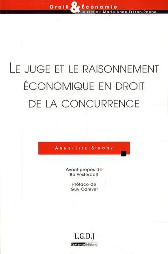 Anne-Lise Sibony - Le juge et le raisonnement économique en droit de la concurrence.