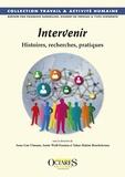 Anne-Lise Ulmann et Annie Weill-Fassina - Intervenir - Histoires, recherches, pratiques.