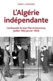 Anne Liskenne - L'Algérie indépendante (1962-1963) - L'ambassade de Jean-Marcel Jeanneney.