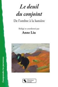 Le deuil du conjoint- De l'ombre à la lumière - Anne Liu |