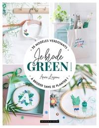 Anne Loiseau - Je brode green ! - 35 modèles verdoyants à broder sans se planter !.