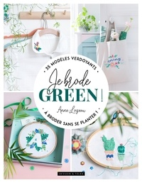 Anne Loiseau - Je brode green !.