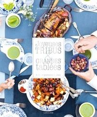 Anne Loiseau - Joyeuses tribus et grandes tablées - 8, 12, 16 gourmands ou plus !.