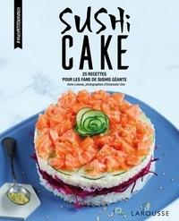 Anne Loiseau et Emanuela Cino - Sushi cake - 25 recettes pour les fans de sushis géants.