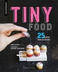 Anne Loiseau - Tiny food - 25 recettes pour lilliputiens.