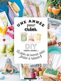 Manuel de téléchargement de livre en ligne Une année pour créer !  - DIY, nature, cuisine... Le plein de bonnes idées faciles à réaliser ! par Anne Loiseau