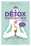 Anne Loiselle - Détox émotionnelle pour tous - 85 techniques pour retrouver l'équilibre.