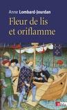 Anne Lombard-Jourdan - Fleurs de lis et oriflamme - Signes célestes du royaume de France.