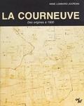 Anne Lombard-Jourdan - La Courneuve : histoire d'une localité de la région parisienne des origines à 1900.