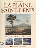 Anne Lombard-Jourdan et Patrick Braouezec - La plaine Saint-Denis : deux mille ans d'histoire.