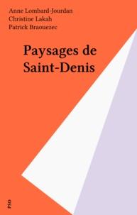 Anne Lombard-Jourdan et Christine Lakah - Paysages de Saint-Denis.