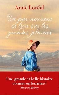 Anne Loréal - Un jour nouveau se lève sur les grandes plaines.