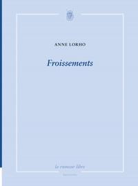 Anne Lorho - Froissements.