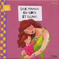 Anne Losada et Estelle Meyrand - Une maman en noir et blanc.