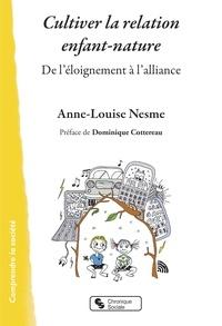 Anne-Louise Nesme - Cultiver la relation entre l'enfance et la nature - De l'éloignement à l'alliance.