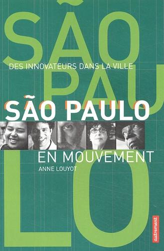 Anne Louyot - São Paulo en mouvement.
