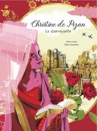 Anne Loyer et Claire Gaudriot - Christine de Pizan - La clairvoyante.
