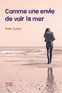 Anne Loyer - Comme une envie de voir la mer.