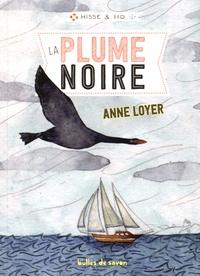 Anne Loyer - Hisse & Ho Tome 2 : La plume noire.